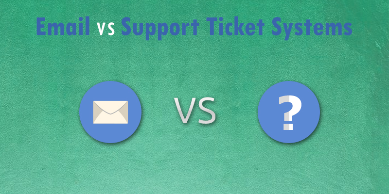 Email vs Support Ticket Systems