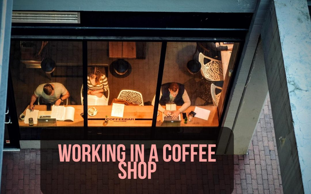 Working in a Coffee Shop: Productive?