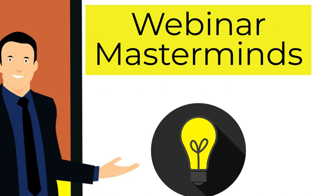 Webinar Masterminds – For People Who Teach Webinars