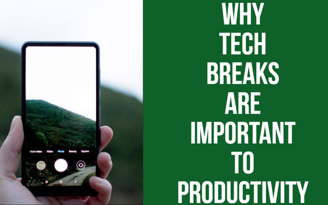 Why Tech Breaks are Important to Productivity