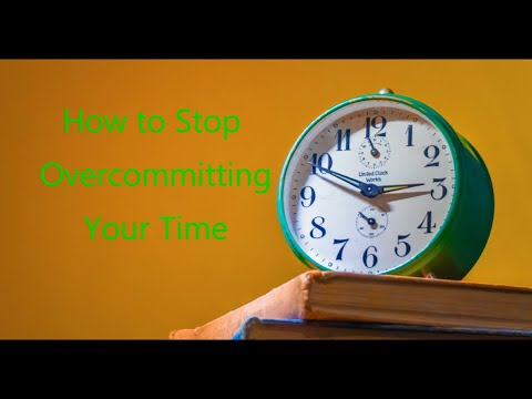 Stop Overcommitting Your Time