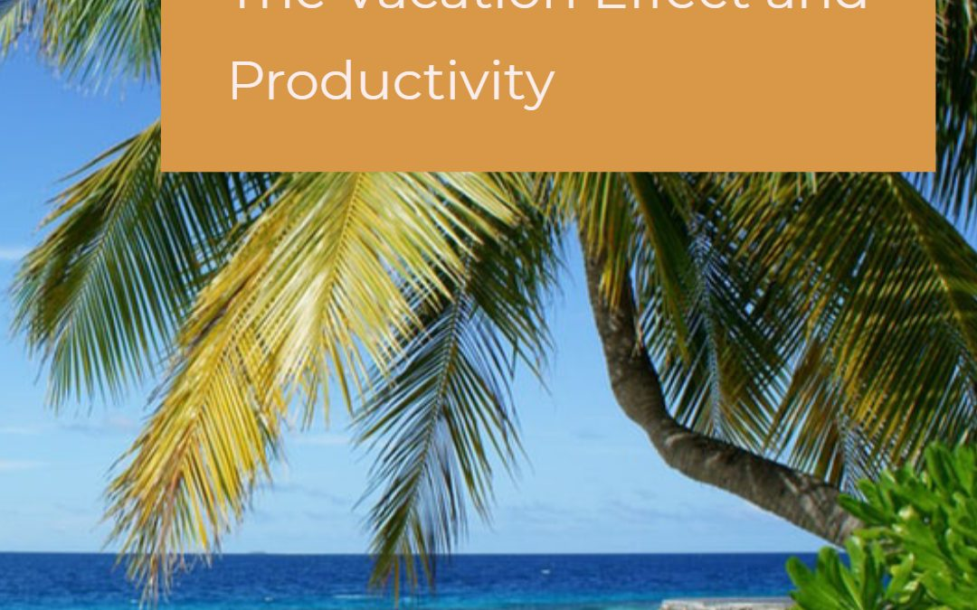 The Vacation Effect and Productivity