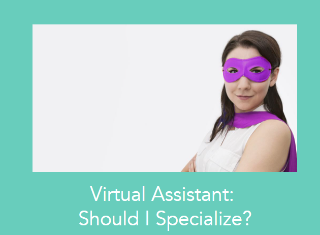 Virtual Assistant: Should I Specialize?