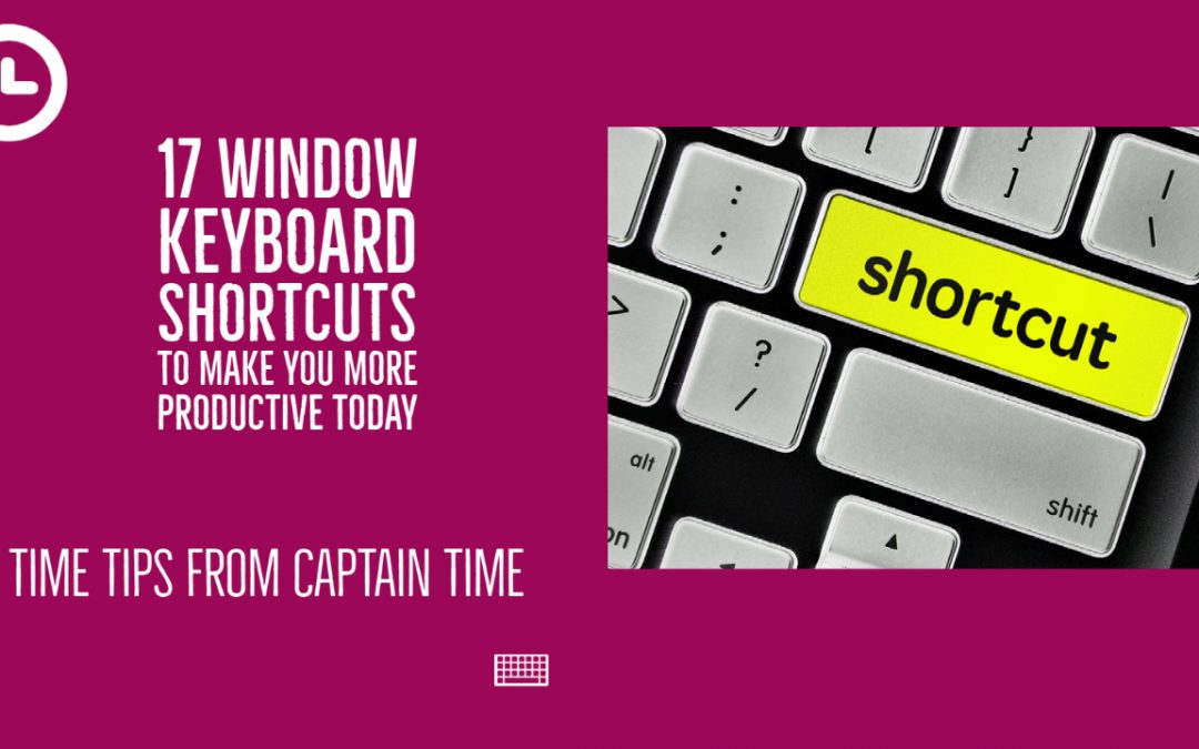 17 Windows Keyboard Shortcuts To Make You More Productive Today