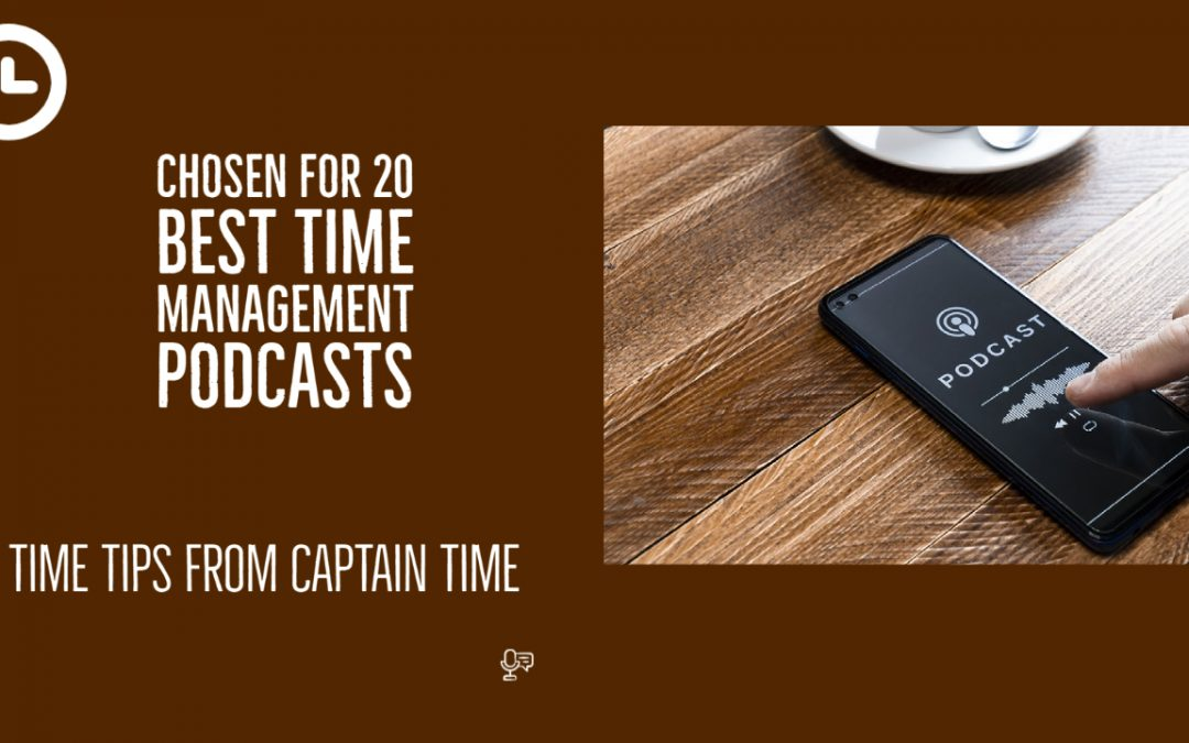 Time Tips Chosen for 20 Best Time Management Podcasts