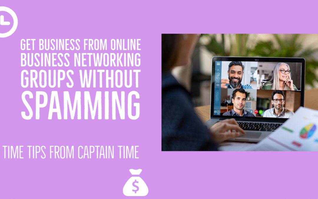Get Business From Online Business Networking Groups Without Spamming