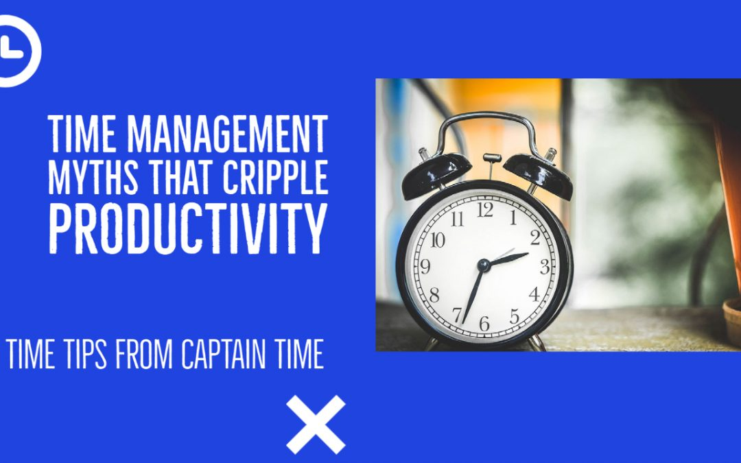 Time Management Myths that Cripple Your Productivity